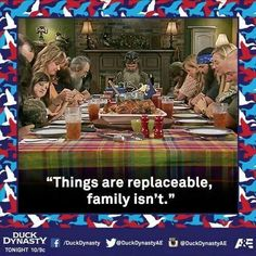 Things are replaceable, Family isn't. One of my favorite quotes off of Duck Dynasty♱ Robertson Family, Phil Robertson, Family Values, Family Love, Family Matters, Duck Calls, Duck Commander, Quack Quack, Duck Dynasty