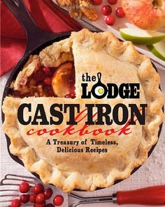 The Lodge Cast Iron Cookbook: A Treasury of Timeless  Delicious Recipes: http://www.amazon.com/The-Lodge-Cast-Iron-Cookbook/dp/0848734343/?tag=greavidesto05-20