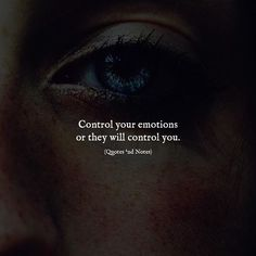 Control your emotions or they will control you. Real Life Quotes, Reality Quotes, True Quotes, Words Quotes, Relationship Quotes, Relationships, Sayings, Hiding Pain Quotes, Spiritual Quotes