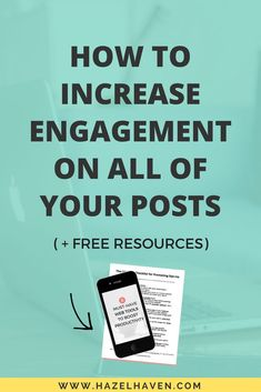 How to increase engagement on all of your posts via hazelhaven.com | Blogging | Social Media Marketing | Creative Business