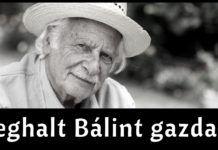 Meghalt Bálint György, az ország kertésze. Nyugodjon békében Bálint Gazda!