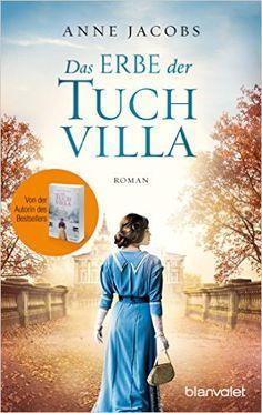 Das Erbe der Tuchvilla: Roman Die Tuchvilla-Saga, Band 3: Amazon.de: Anne Jacobs: Bücher