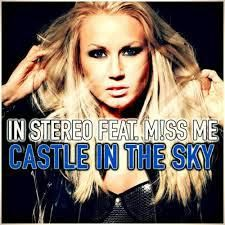 In Stereo feat. Miss Me-Castles in the Sky (Melbourne Radio Edit)