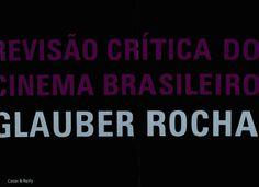 Rocha, Glauber. revisão crítica do cinema brasileiro  https://issuu.com/lowfi-processosinventivos