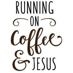 Silhouette Design Store - View Design running on coffee and jesus Coffee Signs, Coffee Art, Coffee Shop, Coffee Coffee, Coffee Lovers, Coffee Tables, Coffee Humor, Coffee Quotes, Silhouette Cameo Projects