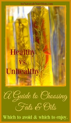 A Guide to Choosing Healthy Fats & Oils. Which to avoid and which to enjoy. An explanation why. Plus, a printable guide for your kitchen! by www.aunaturalenutrition.com