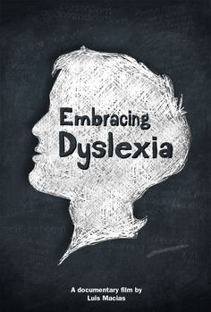 "Set aside an hour and watch the film ""Embracing Dyslexia"" here: http://www.embracingdyslexia.com/"