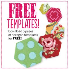 With hexies being the buzz word in quilting, we thought you'd like a few FREE templates! In FIVE different sizes, you just download, print, snip and sew.