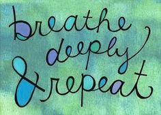 breathe..