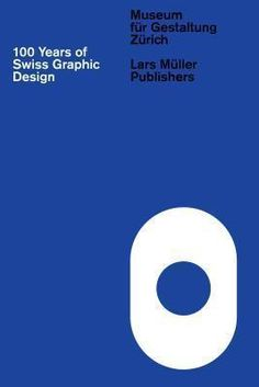 100 Years of Swiss Graphic Design : Christian Brändle : 9783037783993