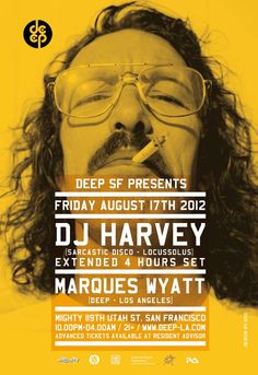 DJ Harvey  :: Canceled Event but looking forward to this DJ in the future.