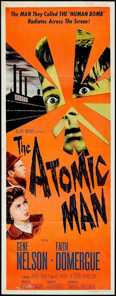 "The Atomic Man (1955)  ""Timeslip"" (original title) Stars: Gene Nelson, Faith Domergue, Peter Arne, Joseph Tomelty, Donald Gray ~ Director: Ken Hughes"