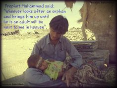 Peace be upon him...ya rub give me the opportunity to meet someone less fortunate then me, so I can be able to help them.