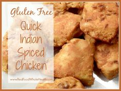 Gluten Free! Quick Indian Spiced Chicken- yogurt marinated, spiced and oven roasted for a fast, easy dinner!