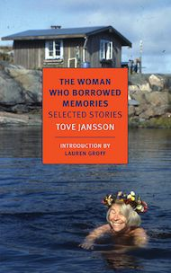 The Woman Who Borrowed Memories by Tove Jansson, translated from the Swedish by Thomas Teal and Silvester Mazzarella - Three Percent: 2015 Best Translated Book Award Fiction Longlist