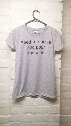 Pizza shirt wine tshirt feed me pizza and pour me by IrekApparel