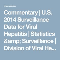 Commentary   U.S. 2014 Surveillance Data for Viral Hepatitis   Statistics & Surveillance    Division of Viral Hepatitis   CDC
