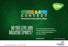 Guess and Win, Century Real Estate's Olympic contest brings you an opportunity to win some exciting gifts! Stay tuned!!