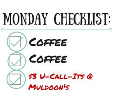 Just another thing on your Monday Checklist with Muldoon's $3 U-Call-Its with us! #KentsDeals
