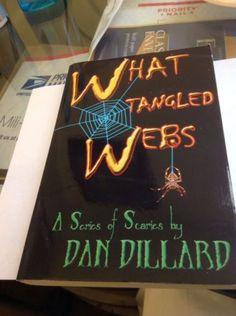 What-Tangled-Webs-A-Series-of-Scaries-by-Dan-Dillard-SIGNED-BRAND-NEW #ebay #book #dandillard #kenblackcat