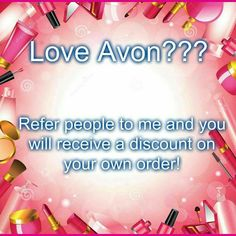 Know someone that loves Avon send them my way and receive a discount on your next order! www.youravon.com/lauriepowell.