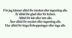 - tro mig när jag säger att jag alltid kommer sakna dig - Words Quotes, Love Quotes, Sayings, Love Words, Beautiful Words, Swedish Quotes, Adhd Quotes, Complicated Love, The Ugly Truth