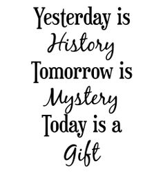 Yesterday is history - Tomorrow. Qoutes About Love, Love Quotes, Normal Quotes, Journal Inspiration, Fitness Inspiration, Motivational Quotes, Inspirational Quotes, Drawing Quotes, Different Quotes