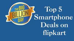 Top 5 Smartphone Deals On Flipkart