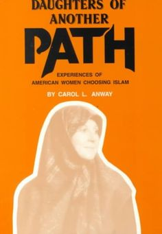 Daughters of Another Path : Experiences of American Women Choosing Islam by Carol L. Books To Read, My Books, Spiritual Development, American Women, Book Worms, Paths, Daughters, Spirituality, Reading