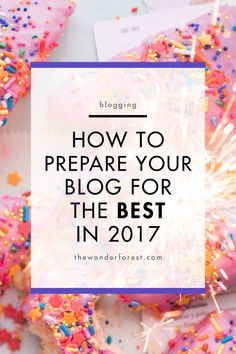 How to Prepare Your Blog for the Best in 2017 - Wonder Forest