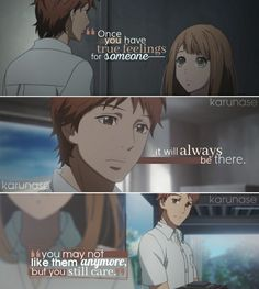 """Once you have true feelings for someone, it will always be there. You may not like them anymore but you still care.."" 