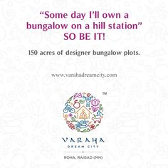 """Some day I'll own a bungalow on a hill station"" SO BE IT! 150 acres of designer bungalow plots.  www.varahadreamcity.com  #Bungalow #Buy #Hillstation #Designerbunglows"