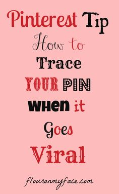 Pinterest Tip: How To Trace Your Pin When it Goes Viral #pinterest