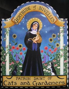 saint gertrude of nivelles | Carolee Clark - St Gertrude of Nivelles, patron Saint of Cats and ...