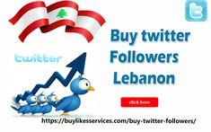 Buy Twitter Followers Lebanon Twitter Followers, Best Sites, Lebanon, Stuff To Buy