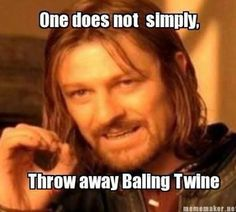 So many uses for bailing twine.