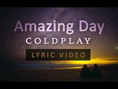 Coldplay - Amazing Day (Lyrics) Would be a pretty song to play at wedding