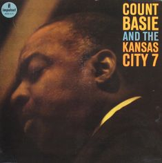 Count Basie and the Kansas City 7 :  Impulse Records - jazz album covers #Re-pinned by KN Custom Shelving