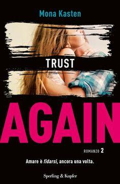 Leggere Romanticamente e Fantasy: Recensione TRUST AGAIN di Mona Kasten