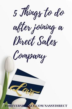 Have you joined a direct sales company? Wondering what to do next? Click to read the 5 things to do after joining a direct sales company and email kristy@foreversparkly.com with questions!