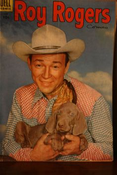 Roy Rogers & weim ( remember when the circus guy called dad Roy Rogers?)