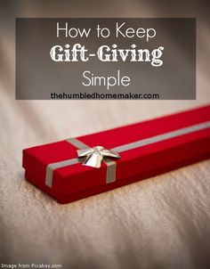 How to Keep Gift-Giving Simple. A want, a need, and a spiritual gift.