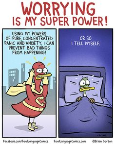 Worrying Is My Super Power!   Fowl Language Comics
