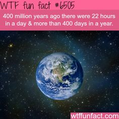 400 years ago, there were 22 hours a day - WTF fun facts
