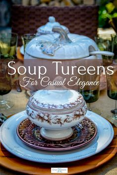 Soup tureens add an elegant touch to even the most casual table. They come in all shapes, colours and sizes for a fun presentation.  #tablesetting #tablescape  #casual #thanksgiving #elegant #tureen #transferware