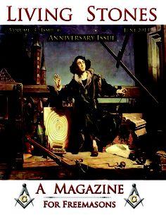 Freemasonry, Masonic, Freemason, Masonry, Living Stones Masonic Magazine. June 2013 Anniversary Issue.  http://living-stones-magazine.myshopify.com/