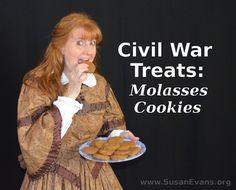 Civil War Treats: Molasses Cookies - http://susanevans.org/blog/civil-war-molasses-cookies/