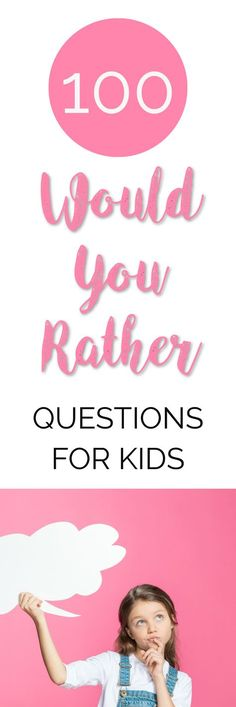If you are looking for WOULD YOU RATHER QUESTIONS FOR KIDS then you have come to the right place! Here are 100 fun, thought-provoking Would You Rather questions for kids to get their minds thinking.   Would you rather questions for kids   Would you rather questions for teens   Would you rather questions funny