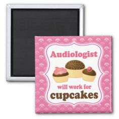 Audiologist Will Work For Cupcakes Fridge Magnet online after you search a lot for where to buyReview          Audiologist Will Work For Cupcakes Fridge Magnet lowest price Fast Shipping and save your money Now!!...