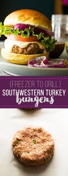 Southwestern Grilled Turkey Burgers– make the patties ahead and freeze for an easy weeknight dinner.  When you're ready, put the frozen patty straight onto the grill and cook away!